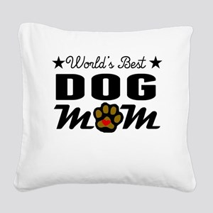 World's Best Dog Mom Square Canvas Pillow