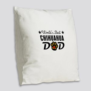 World's Best Chihuahua Dad Burlap Throw Pillow