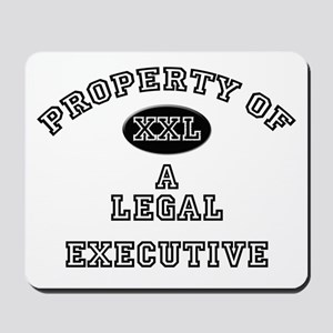 Property of a Legal Executive Mousepad