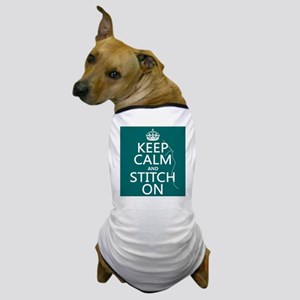 Keep Calm and Stitch On Dog T-Shirt