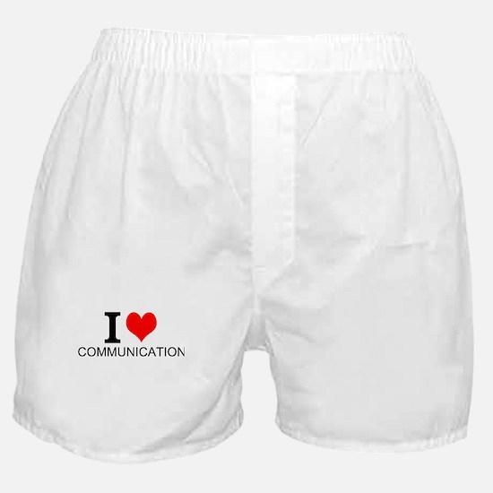 I Love Communications Boxer Shorts