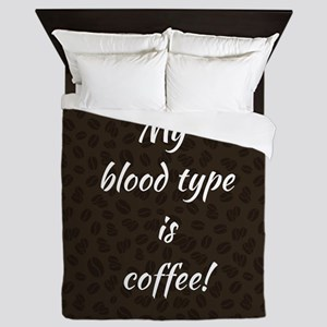 MY BLOOD TYPE... Queen Duvet
