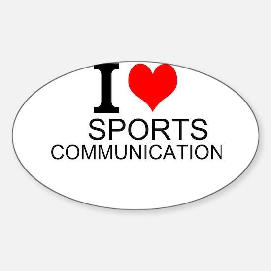 I Love Sports Communications Decal