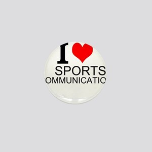 I Love Sports Communications Mini Button