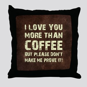 I LOVE YOU MORE... Throw Pillow