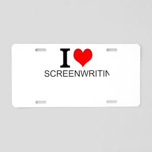I Love Screenwriting Aluminum License Plate