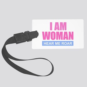 I Am Woman - Hear Me Roar Large Luggage Tag