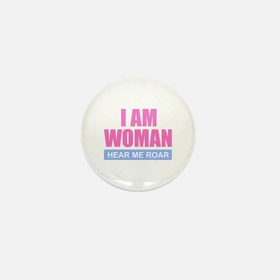 I Am Woman - Hear Me Roar Mini Button
