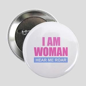 """I Am Woman - Hear Me Roar 2.25"""" Button"""