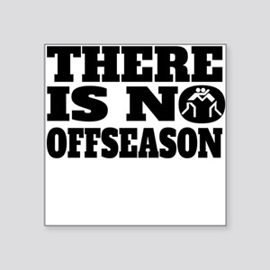 There Is No Offseason Wrestling Sticker