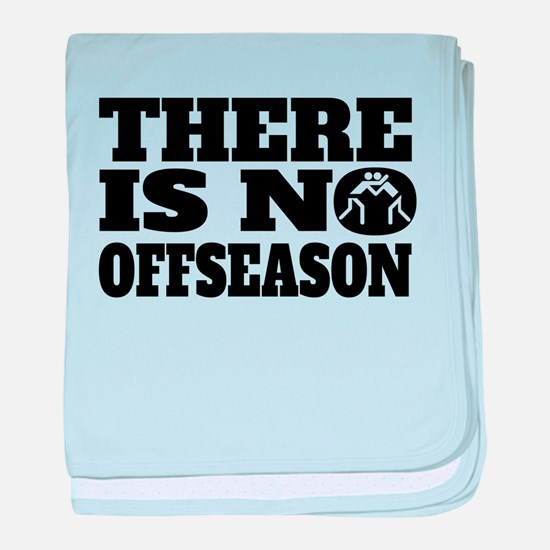 There Is No Offseason Wrestling baby blanket