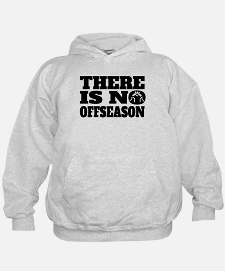 There Is No Offseason Wrestling Hoodie