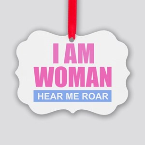 I Am Woman - Hear Me Roar Picture Ornament