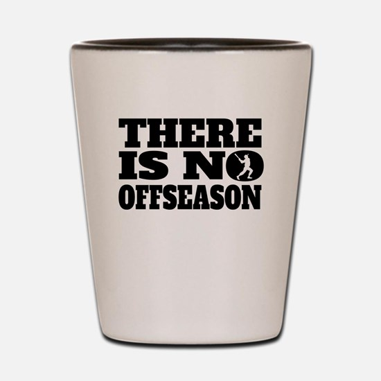 There Is No Offseason Baseball Shot Glass