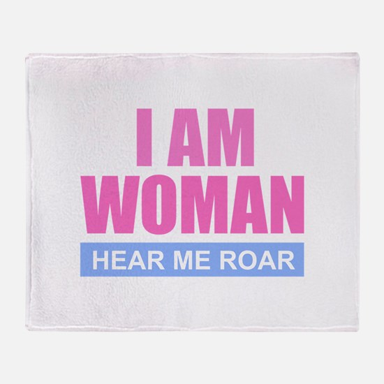 I Am Woman - Hear Me Roar Throw Blanket