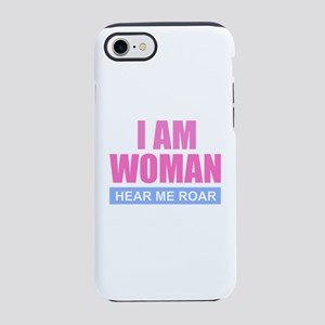 I Am Woman - Hear Me Roar iPhone 8/7 Tough Case