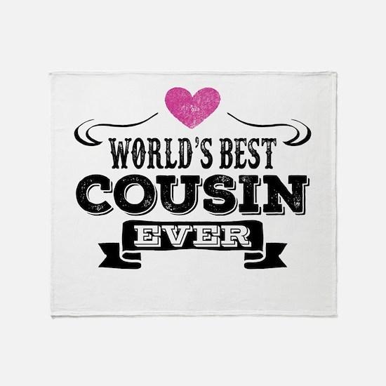 Worlds Best Cousin Ever Throw Blanket