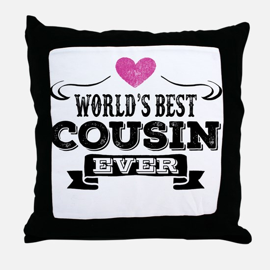 Worlds Best Cousin Ever Throw Pillow