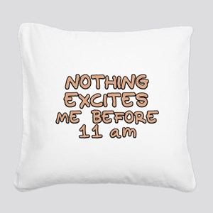 Before 11 AM Square Canvas Pillow