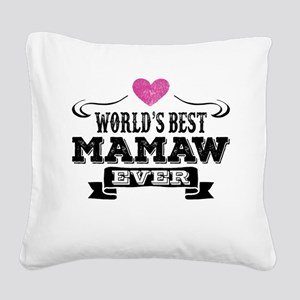 World's Best Mamaw Ever Square Canvas Pillow