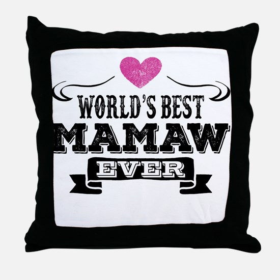 World's Best Mamaw Ever Throw Pillow