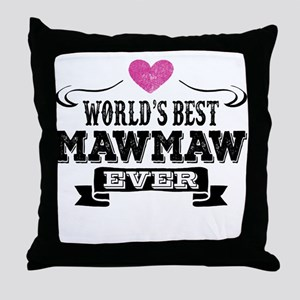 World's Best Mawmaw Ever Throw Pillow