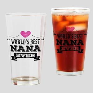 World's Best Nana Ever Drinking Glass