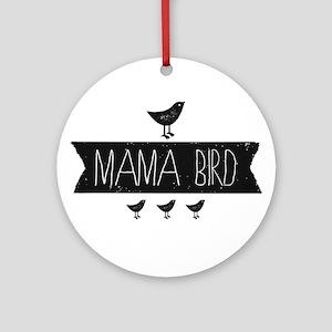 Mama Bird Round Ornament