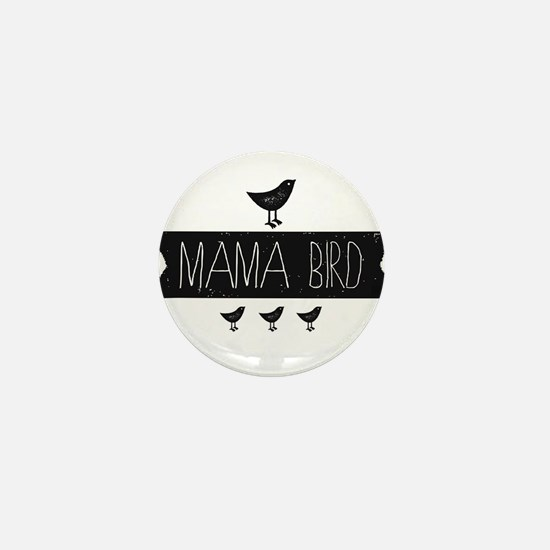 Mama Bird Mini Button