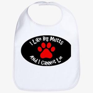 I like big mutts and I cannot lie. Bib