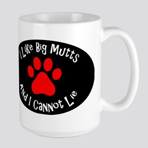 I like big mutts and I cannot lie. Mugs