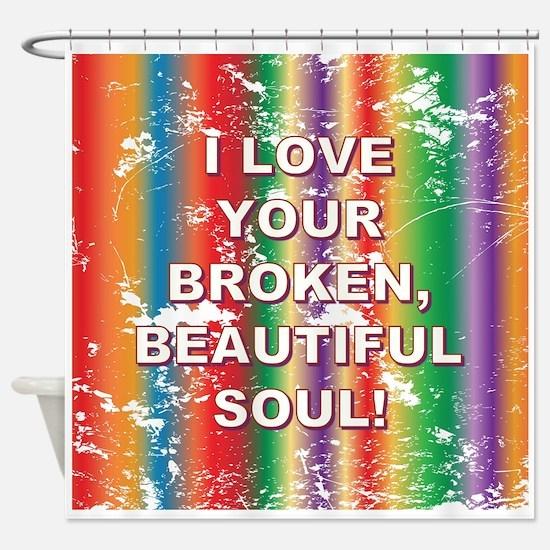 BEAUTIFUL SOUL Shower Curtain