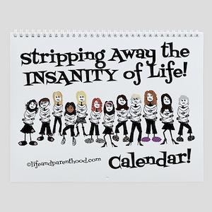Insanity Of Life Calendar Wall Calendar