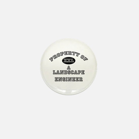 Property of a Landscape Engineer Mini Button
