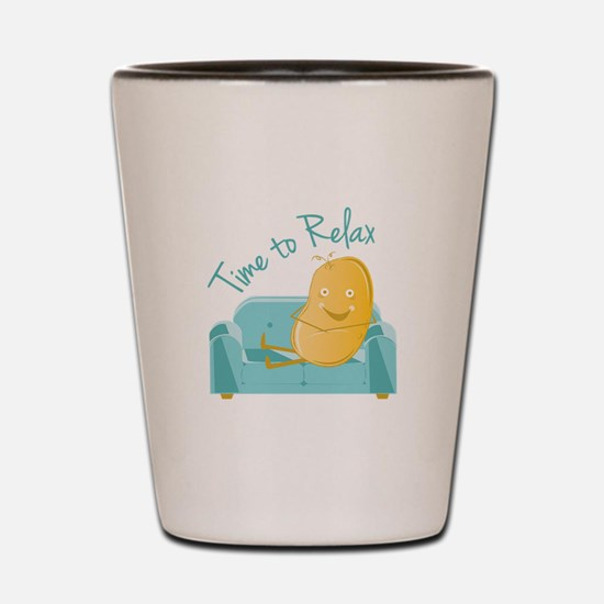 Time To Relax Shot Glass