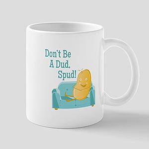A Dud Spud Mugs