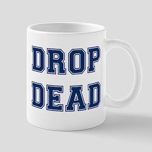 DROP DEAD Mugs