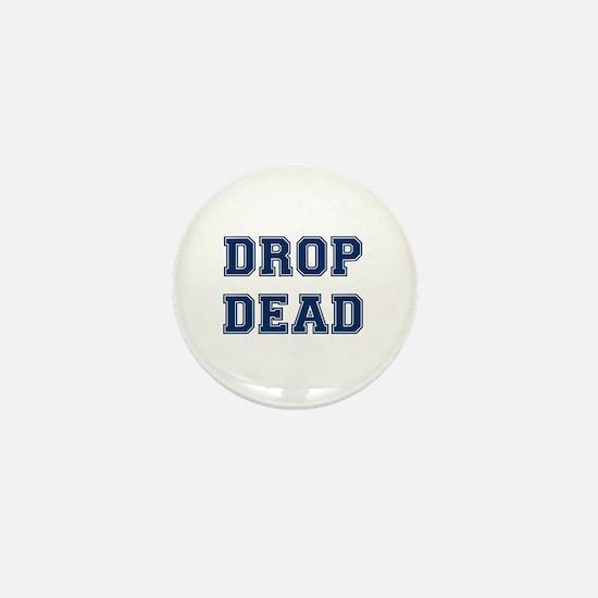 DROP DEAD Mini Button
