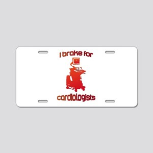 i brake for cardiologists R Aluminum License Plate