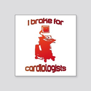 "i brake for cardiologists R Square Sticker 3"" x 3"""