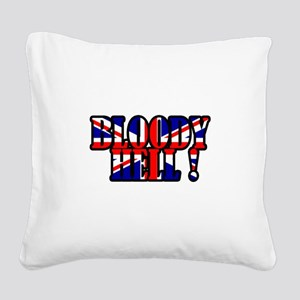 Bloody Hell! Square Canvas Pillow