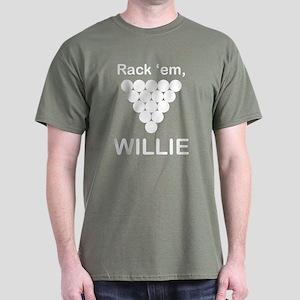 Rack 'em, Willie (dark t-shirt)
