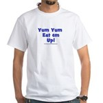Yum Yum Eat Em Up White T-Shirt