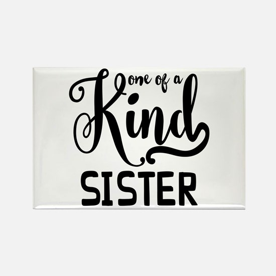 One Of A Kind Sister Rectangle Magnet