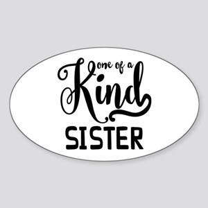 One Of A Kind Sister Sticker (Oval)