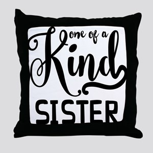 One Of A Kind Sister Throw Pillow