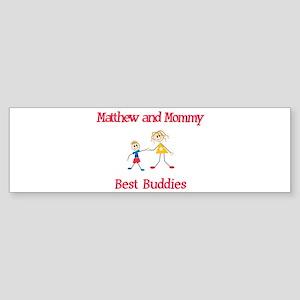 Matthew & Mommy - Buddies Bumper Sticker