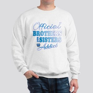 Official Brothers and Sisters Addict Sweatshirt