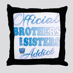 Official Brothers and Sisters Addict Throw Pillow