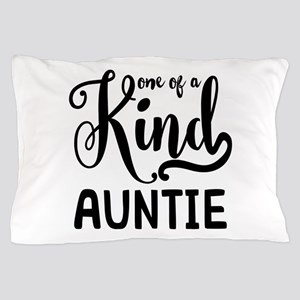 One of a kind Auntie Pillow Case